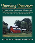 Traveling Tennessee: A Complete Tour Guide to the Volunteer State from the Highlands of the Smoky Mountains to the Banks of the Mississippi