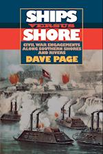 Ships Versus Shore: Civil War Engagements Along Southern Shores and Rivers