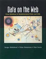 Data on the Web (MORGAN KAUFMANN SERIES IN DATA MANAGEMENT SYSTEMS)