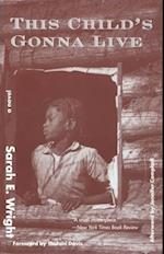This Child's Gonna Live (Contemporary Classics by Women Feminist Press)
