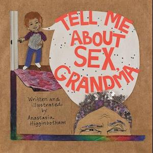 Tell Me about Sex, Grandma