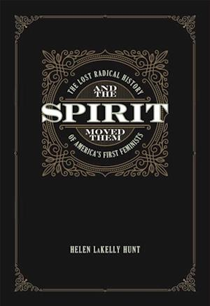 And the Spirit Moved Them af Helen LaKelly Hunt