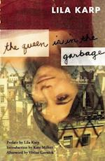 The Queen Is in the Garbage af Lila Karp