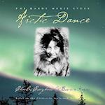Arctic Dance af Bonnie Kreps, Charles Craighead