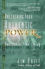 Unleashing Your Authentic Power af Jim Britt