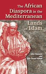 The African Diaspora in the Mediterranean Lands of Islam af Eve Troutt Powell, John Hunwick