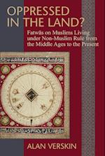 Oppressed in the Land? (Princeton Series of Middle Eastern Sources in Translation)