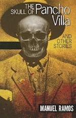 The Skull of Pancho Villa and Other Stories