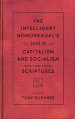 The Intelligent Homosexual's Guide to Capitalism and Socialism with a Key to the Scriptures