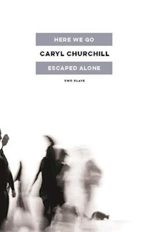 Bog, paperback Here We Go and Escaped Alone af Caryl Churchill