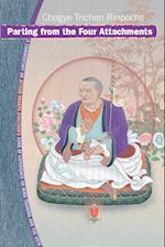 Parting from the Four Attachments af Chogye Trichen Rinpoche, Chogye Trichen