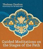 Guided Meditations on the Stages of the Path af Thubten Chodron