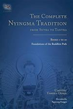 The Complete Nyingma Tradition from Sutra to Tantra, Books 1 to 10 (Tsadra)
