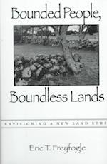 BOUNDED PEOPLE, BOUNDLESS LANDS af Eric T. Freyfogle