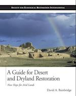 A Guide for Desert and Dryland Restoration (Science and Practice of Ecological Restoration Hardcover)