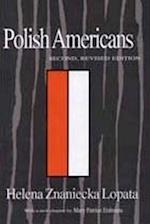 Polish Americans af Helena Znaniecka Lopata, Mary Patrice Erdmans