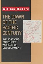 The Dawn of the Pacific Century af W. McCord, William J. McCord