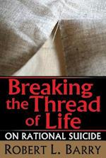 Breaking the Thread of Life