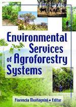 Environmental Services of Agroforestry Systems (Journal of Sustainable Forestry, nr. 21)