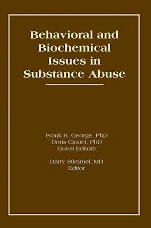 Behavioral and Biochemical Issues in Substance Abuse