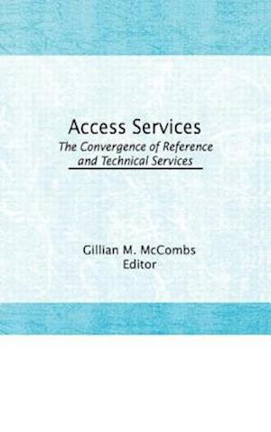 Access Services:: The Convergence of Reference and Technical Services