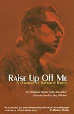 Raise Up Off Me