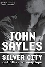 Silver City and Other Screenplays af John Sayles