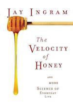 The Velocity of Honey