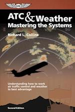 ATC & Weather Mastering the Systems af Richard L. Collins