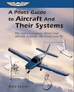 A Pilot's Guide to Aircraft and Their Systems af Dale Crane