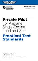 Private Pilot Practical Test Standards for Airplane Single-Engine Land and Sea (PDF eBook) (Practical Test Standards Series)