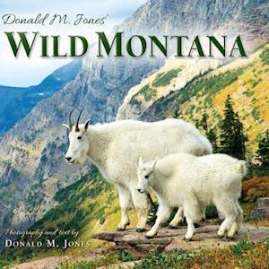 Donald M. Jones' Wild Montana