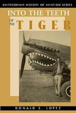 Into the Teeth of the Tiger (Smithsonian History of Aviation Series)