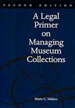 A Legal Primer on Managing Museum Collections (Linguistics and Culture)