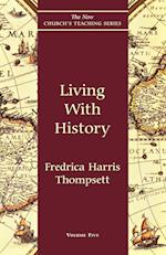 Living with History (New Church's Teaching S, nr. 5)