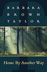 Home by Another Way af Barbara Brown Taylor