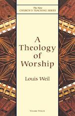 A Theology of Worship (The New Church's teaching series, nr. 12)
