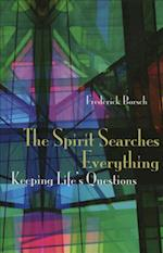 The Spirit Searches Everything