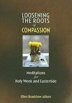 Loosening the Roots of Compassion