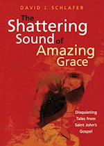 The Shattering Sound of Amazing Grace