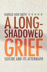A Long-shadowed Grief af Harold Ivan Smith