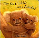 Can You Cuddle Like a Koala? af Jack Butler, John Butler