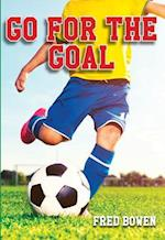 Go for the Goal! (Fred Bowen Sports Stories)
