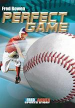 Perfect Game (Fred Bowen Sports Stories)