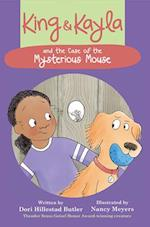 King & Kayla and the Case of the Mysterious Mouse (King Kayla)