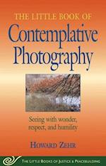 The Little Book Of Contemplative Photography