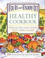 Fix-It and Enjoy-It! Healthy Cookbook (Fix It and Enjoy It Hardcover)