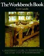 The Workbench Book (Craftsmans Guide to)