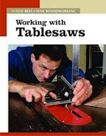 Working with Tablesaws (The New Best of Fine Woodworking)