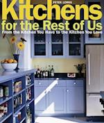 Kitchens for the Rest of Us